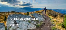 Długodystansowe szlaki piesze w Polsce
