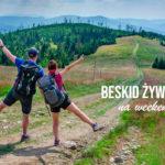 Weekend w Beskidzie Żywieckim - widokowe trasy