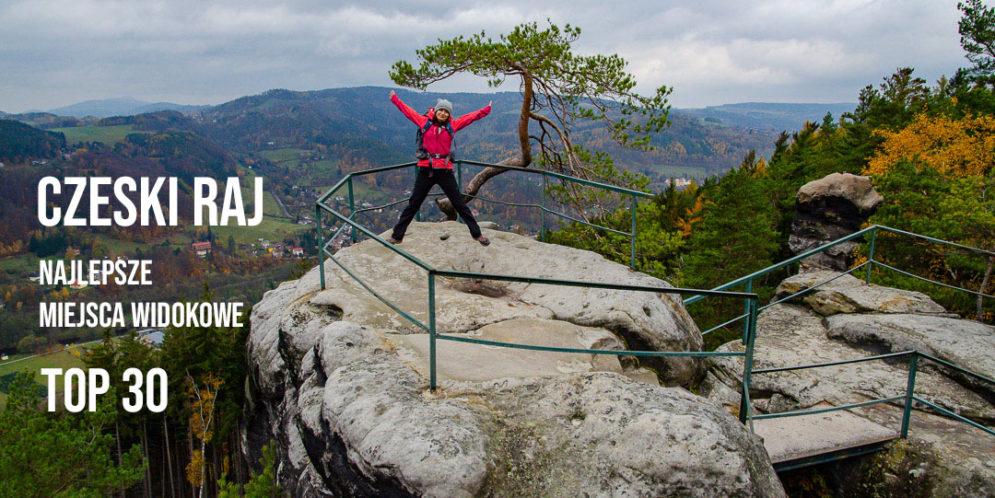 Najpiękniejsze punkty widokowe w Czeskim Raju