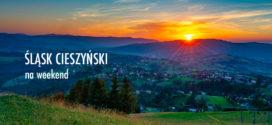 ŚLĄSK CIESZYŃSKI NA WEEKEND: propozycje tras pieszych w rejonie Trójwsi i Brennej